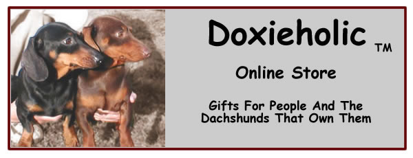 Shop Doxieholic for your dachshund gift needs. We have dachshund gifts for all occassions.