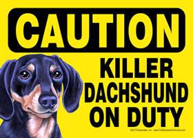 Dachshund Signs Caution Killer Dachshund On Duty Vinyl Sign