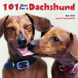 101 Uses For A Dachshund Book